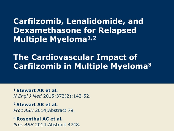 effects of carfilzomib on multiple myeloma Treatments for multiple myeloma will fight your cancer, but they also cause side effects webmd covers what meds like bortezomib (velcade), carfilzomib.