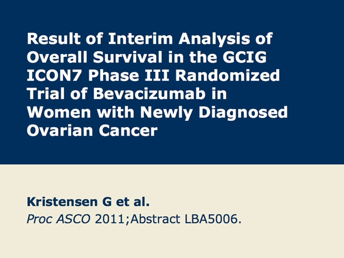 Bevacizumab Bev With Chemotherapy Followed By Bev In The Treatment Of Newly Diagnosed And Platinum Sensitive Recurrent Ovarian Cancer Research To Practice